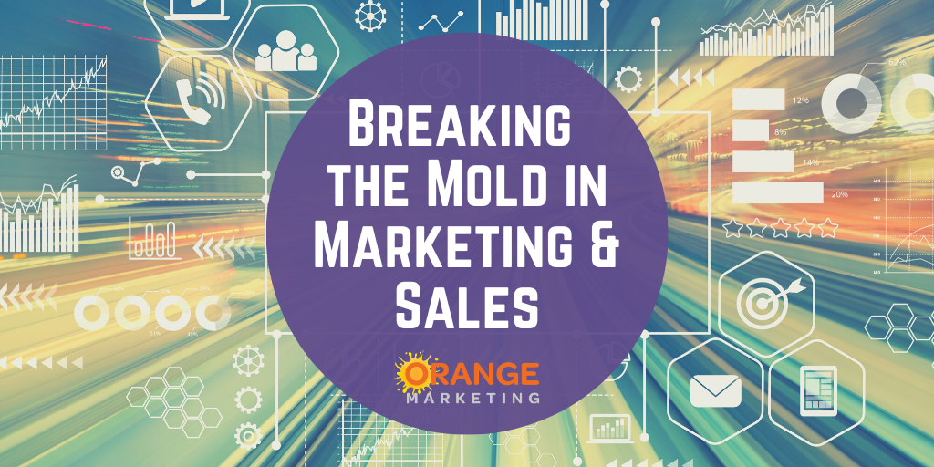 Wp- Breaking the Mold in Marketing & Sales